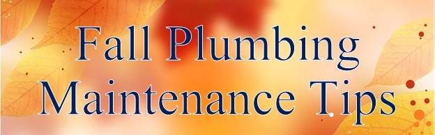 Fall Plumbing Maintenance Tips